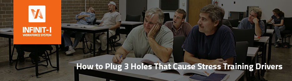 How to Plus 3 Holes that Cause Stress in Truck Driver Safety Training, Orientation, and Onboarding.